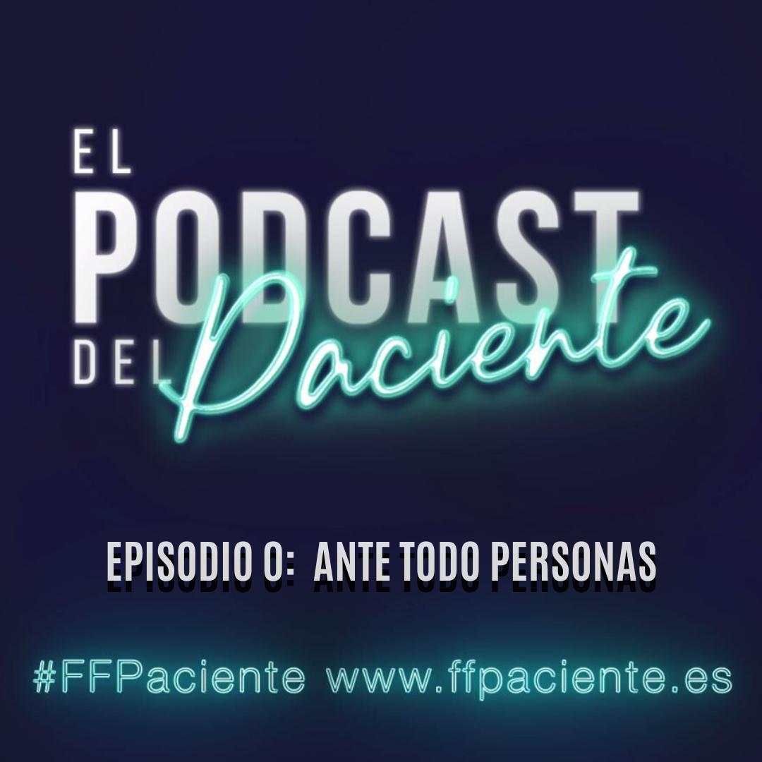 El podcast del paciente. Episodio 0