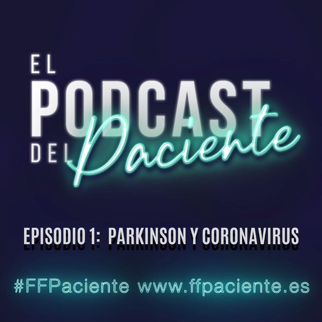 Podcast del Paciente. Episodio 1. Párkinson y coronavirus