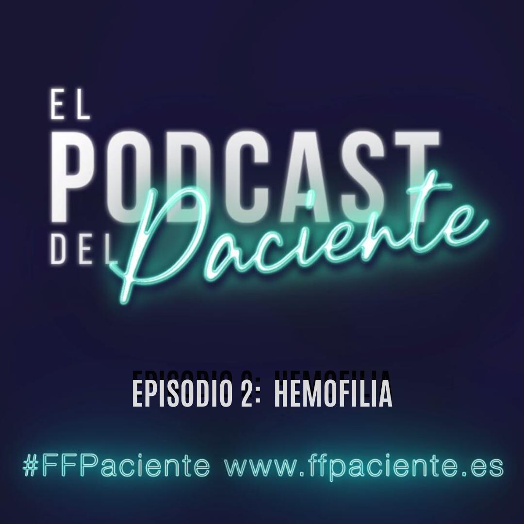 El podcast de el paciente. Hemofilia