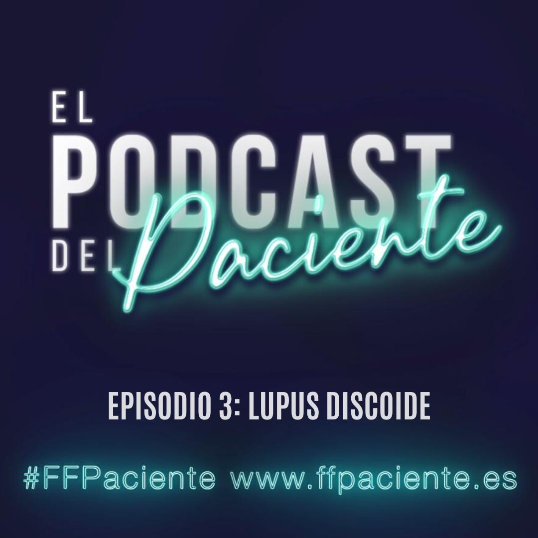 El podcast del paciente. Lupus