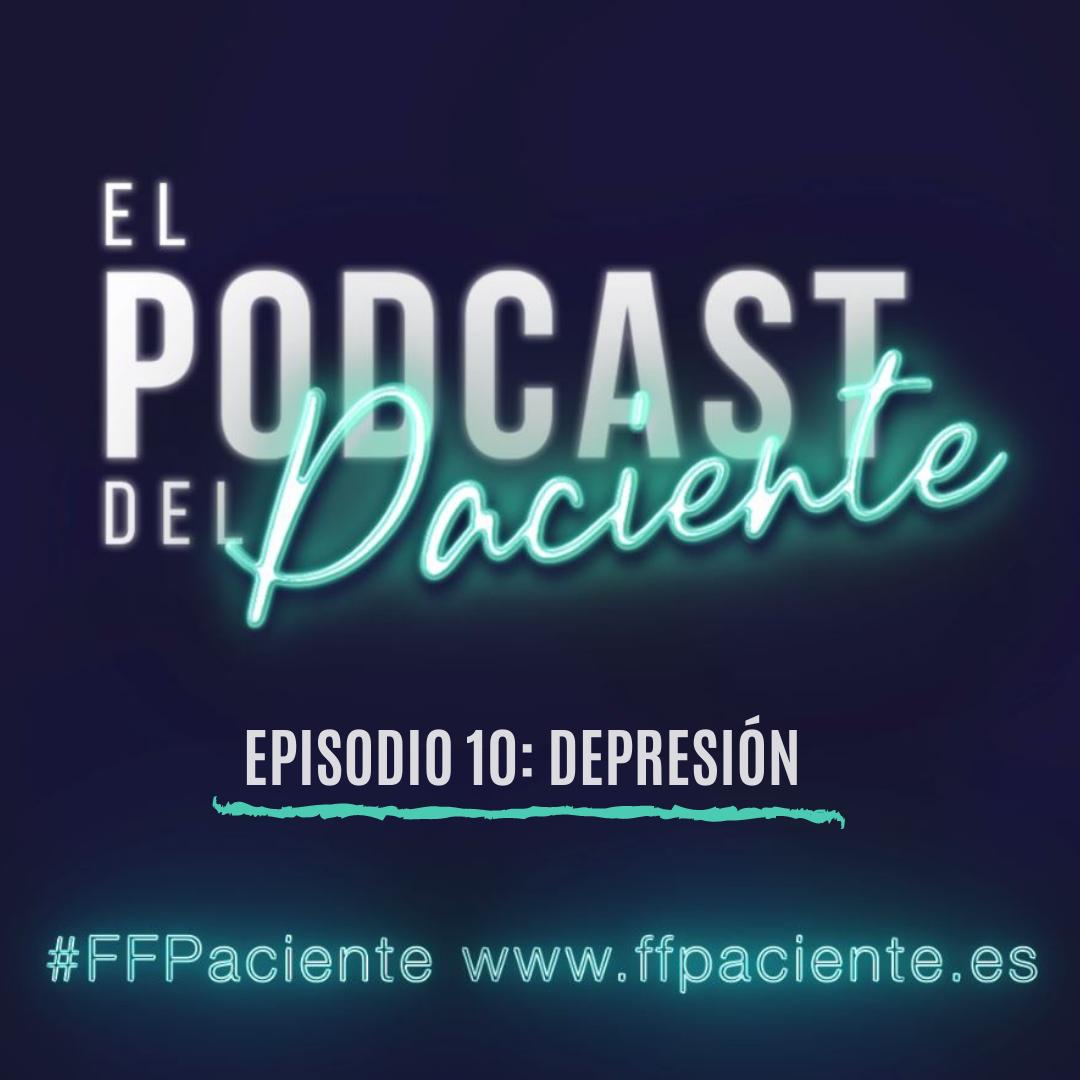 Podcast del paciente episodio 10, la depresión.