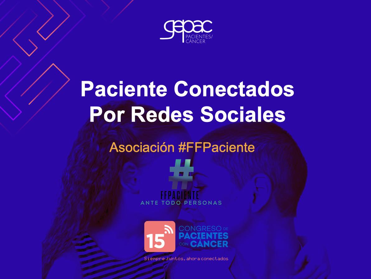 #FFPaciente participa en el 15 Congreso Virtual de Pacientes con Cáncer GEPAC