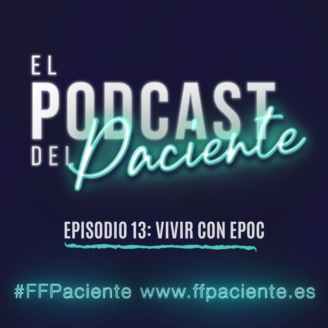 El podcast del Paciente. Episodio 13 VIVIR CON EPOC